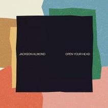 Jackson Almond - Open Your Head