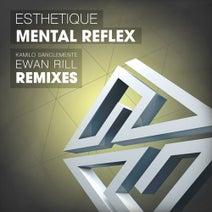 Esthetique, Ewan Rill, Kamilo Sanclemente - Mental Reflex
