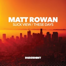 Matt Rowan - Slick View / These Days