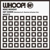 Mike Monday, D. Ramirez, Sucker DJs - Get Down (Remixes)