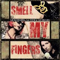 Le Catcheur, La Pute & Le Dealer, Mr Elegantz, Sawgood, Riot 87, iMAGiN8 - Smell My Fingers