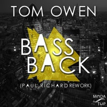 Paul Richard, Tom Owen - Bass Back (Paul Richard Rework)