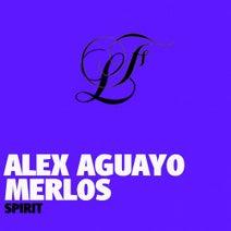 Merlos, Alex Aguayo - Spirit