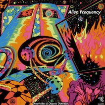 DreamVibes, Organic Distortion, DreamVibes, Organic Distortion - Alien Frequency
