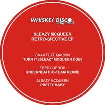 Snax, Sleazy McQueen, Marvin, B-Team, Tres Gueros, Sleazy McQueen - Retro-Spective