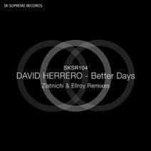 David Herrero, Zlatnichi, Ellroy - Better Days