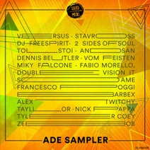 Versus, Stavross, DJ Freespirit, 2 Sides Of Soul, Tolstoi, Andsan, Dennis Beutler, Vom Feisten, Miky Falcone, Fabio Morello, Double Vision IT, SOAME, Francesco Poggi, Barbex, Alex Twitchy, Tayllor, Nick Pappa, Tyler Coey, Zebob - ADE Sampler
