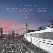 Alex Session - Follow Me (feat. Ciara Haidar)