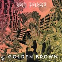 BSN Posse, Greazus, Calculon - Golden Brown