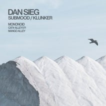 Dan Sieg, Mononoid - Submood / Klunker