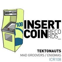 Tektonauts - Mad Groovers / Enigmas