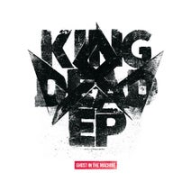 Ghost in the Machine - King Dead EP