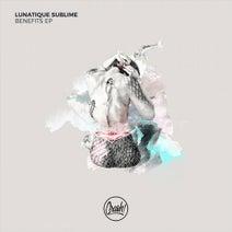 Lunatique Sublime - Benefits Ep
