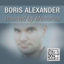 Boris Alexander, Sebastian Seitz, Tom Wax - Haunted By Memories EP