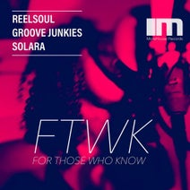 Groove Junkies, Solara, Reelsoul, Reelsoul, Groove Junkies - For Those Who Know