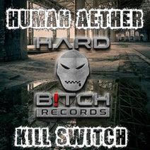 Human Aether, Tito K. - Kill Switch