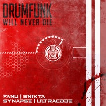 Snikta, Fanu, Synapse, Ultracode - Drumfunk Will Never Die