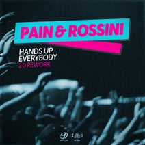 Pain & Rossini - Hands up Everybody (2.0 Rework)