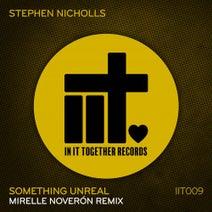Mirelle Noveron, Stephen Nicholls - Something Unreal (Mirelle Noveron Remix)