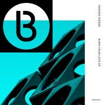 Hannes Bieger, Juan Hansen - Burn Your Love EP