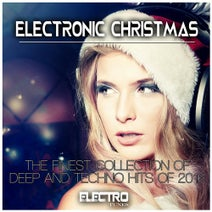 TNTS, Raf Dask, T78, Dendera, Dr. Beat, Miguel Alcobia, Ressless, The Boogeyman, Daiden, Mr. Groove, Marco C., Dr. Alfred, Joao Ribeiro, Anton Djaneiro, POLS - Electronic Christmas (The Finest Collection of Deep and Techno Hits of 2016)