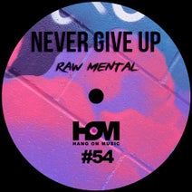 Raw Mental - Never Give Up