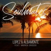 Lopez, Albamonte, Andrea Grosso - Soulmates (feat. Andrea Grosso)
