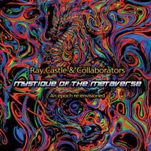 Insectoid, Rhythmystec, Masaray, Sonic Sufi, Joyfull Natives - Ray Castle & Collaborators: Mystique Of The Metaverse