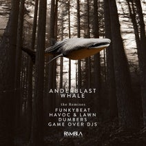 Anderblast, Game Over Djs, Havoc & Lawn, Dumbers, FUNKYBEAT - Whale (The Remixes)