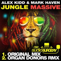 Alex Kidd, Mark Haven, Organ Donors - Jungle Massive