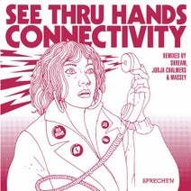 See Thru Hands, Skream, Jorja Chalmers, Massey - Connectivity