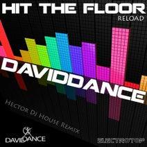 Daviddance, Hector DJ - Hit The Floor Reload