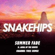 Snakehips, Anna of the North, Channel Tres - Summer Fade