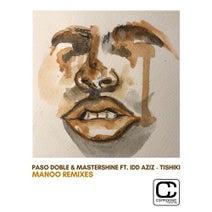 Manoo, Paso Doble, Jim MasterShine, Idd Aziz - Tishiki (incl. Manoo Remixes)