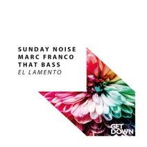 Marc Franco, Sunday Noise, That Bass - El Lamento