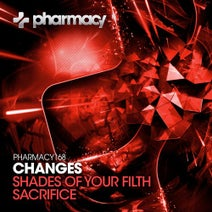 Changes - Shades of Your Filth / Sacrifice
