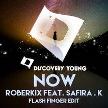 Flash Finger, Roberkix, Safira. K - Now