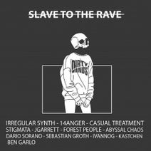 Irregular Synth, Stigmata, 14anger, Casual Treatment, Dario Sorano, Forest People, Jgarrett, Abyssal Chaos, Ivannog, Sebastian Groth, Kästchen, Ben Garl¢ - Slave To The Rave 5