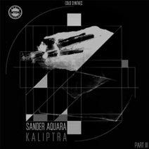 Sander Aquara, Tolax, ^L_, Antonio Pocai, Dom3n - Kaliptra Remixes, Pt. 3