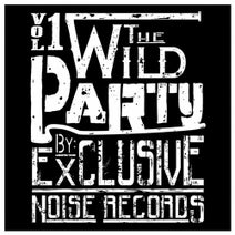 The Wild Party, Vol  1 by: Exclusive Noise Records [ENR