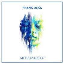 Frank Deka - Metropolis EP