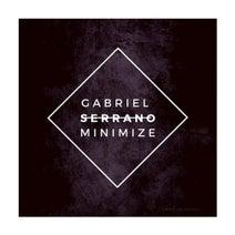 Gabriel Serrano - Minimize