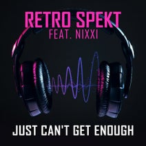 Retro Spekt, Jochen Simms, Nixxi - Just Can't Get Enough