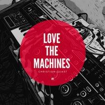 Christian Quast - Love the Machines, Vol. 1