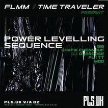 FLmm, Time Traveler (UK), 138, Chafik Chennouf, MDD, DJ Overdose - FLMM+Time Traveler present: Power Levelling Sequence