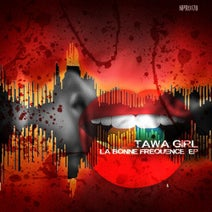 Tawa Girl - La Bonne Frequence EP