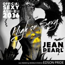 Jean Pearl, Edson Pride - High on Sexy
