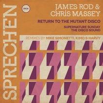 James Rod, Chris Massey, Mike Simonetti, Kimo, Harvy - Return to the Mutant Disco