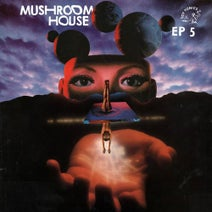 Harry Wolfman, Art Alfie, The Barking Dogs, Jacky Mingo, Kapote, Jacky Mingo & Kapote - Mushroom House - EP5