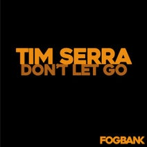 Tim Serra - Don't Let Go